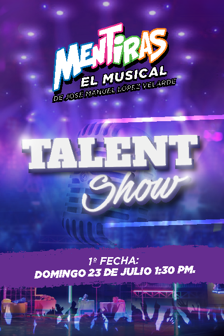 TALENT SHOW MENTIRAS EL MUSICAL